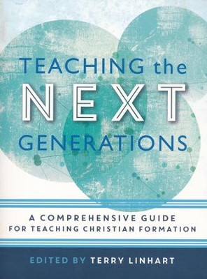 Teaching the Next Generations: A Comprehensive Guide for Teaching Christian Formation - eBook  -     By: Terry Linhart