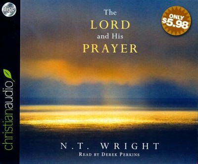 The Lord and His Prayer - unabridged audio book on CD  -     Narrated By: Derek Perkins     By: N.T. Wright