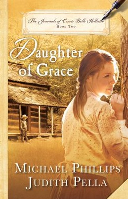 Daughter of Grace (The Journals of Corrie Belle Hollister Book #2) - eBook  -     By: Michael Phillips, Judith Pella