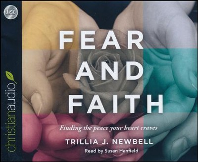 Fear and Faith: Finding the Peace Your Heart Craves - unabridged audio book on CD  -     By: Trillia J. Newbell