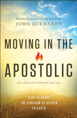 Moving in the Apostolic: How to Bring the Kingdom of Heaven to Earth / Revised - eBook  -     By: John Eckhardt