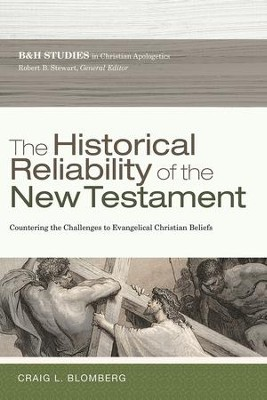 The Historical Reliability of the New Testament: Countering the Challenges to Evangelical Christian Beliefs - eBook  -     By: Craig Blomberg
