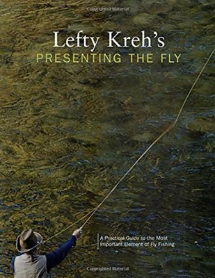 Lefty Kreh's Presenting the Fly  -