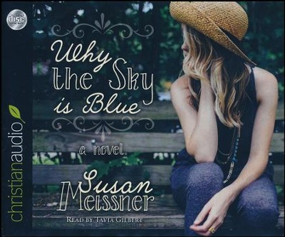 Why the Sky Is Blue - unabridged audio book on CD  -     Narrated By: Tavia Gilbert     By: Susan Meissner