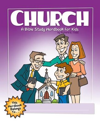 Church: A Bible Study Wordbook for Kids - eBook  -     By: Richard E. Todd