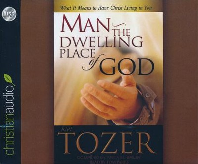 Man the Dwelling Place of God - unabridged audio book on CD  -     Narrated By: Tom Parks     By: A.W. Tozer