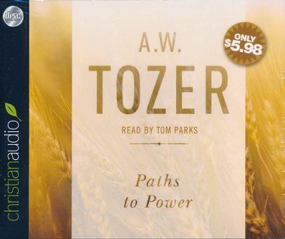 Paths to Power: Living in the Spirit's Fullness - unabridged audio book on CD  -     Narrated By: Tom Parks     By: A.W. Tozer