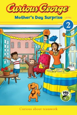 Curious George Mother's Day Surprise (CGTV Reader)  -     By: H.A. Rey