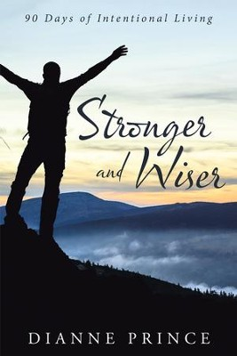 Stronger and Wiser: 90 Days of Intentional Living - eBook  -     By: Dianne Prince