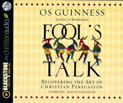 Fool's Talk: Recovering the Art of Christian Persuasion - unabridged audio book on CD  -     By: Os Guinness