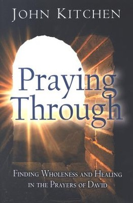 Praying Through  -     By: John Kitchen