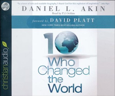 Ten Who Changed the World - unabridged audio book on CD  -     Narrated By: P.J. Ochlan     By: Daniel L. Akin