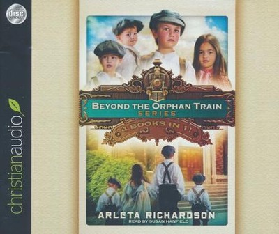 Beyond the Orphan Train Series: Four Books in One - unabridged audio book on CD  -     Narrated By: Susan Hanfield     By: Arleta Richardson