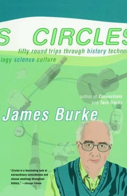 Circles: Fifty Round Trips Through History Technology Scien - eBook  -     By: James Burke