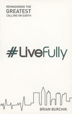 #Live Fully Student Textbook   -     By: Brian Burchik