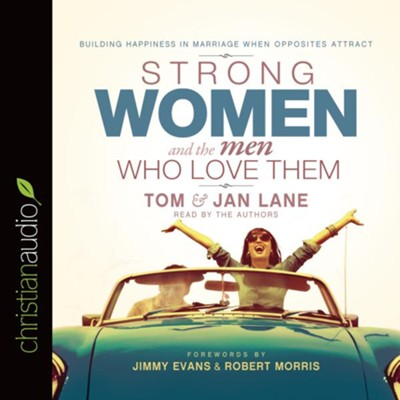 Strong Women and the Men Who Love Them: Building Happiness in Marriage When Opposites Attract - unabridged audio book on CD  -     Narrated By: Tom Lane, Jan Lane     By: Tom Lane, Jan Lane