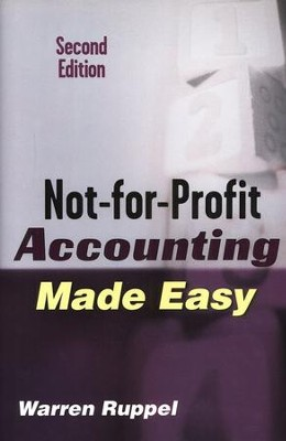 Not-For-Profit Accounting Made Easy 2nd Edition  -     By: Warren Ruppel