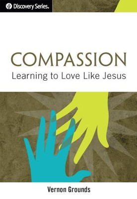 Compassion: Learning to Love Like Jesus / Digital original - eBook  -     By: Dr. Vernon Grounds