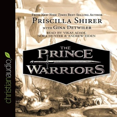 Prince Warriors - unabridged audio book on CD  -     Narrated By: Nora Hunter, Vikas Adams     By: Priscilla C. Shirer, Gina Detwiler