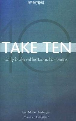 Take Ten; Daily Bible Reflections for Teens   -     By: Jean Marie Hiesberger, Maureen Gallagher
