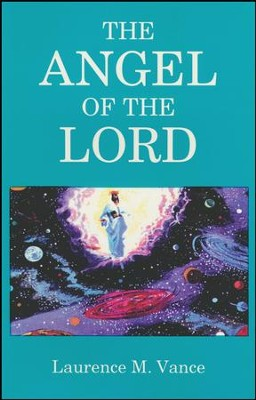 The Angel of the Lord   -     By: Laurence M. Vance