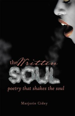 The Written Soul: Poetry That Shakes the Soul - eBook  -     By: Marjorie Cidey