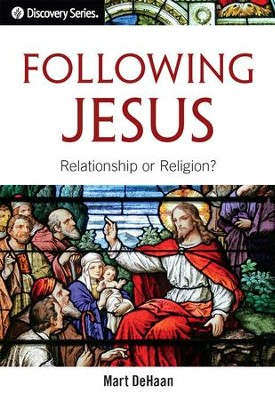 Following Jesus: Relationship or Religion? - eBook  -     By: Mart DeHaan