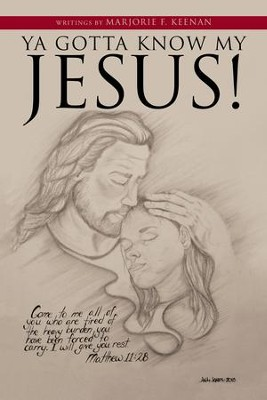 Ya Gotta Know My Jesus! - eBook  -     By: Marjorie F. Keenan