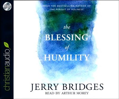 The Blessing of Humility: Walk within Your Calling - unabridged audio book on CD  -     Narrated By: Arthur Morey     By: Jerry Bridges