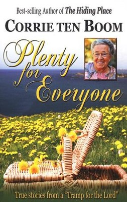 Plenty for Everyone: True Stories from a Tramp for the Lord  -     By: Corrie ten Boom