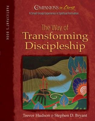 Companions in Christ: The Way of Transforming Discipleship - Participant's Guide  -     By: Trevor Hudson, Stephen D. Bryant