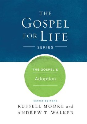 The Gospel & Adoption - eBook  -     By: Russell Moore, Andrew T. Walker