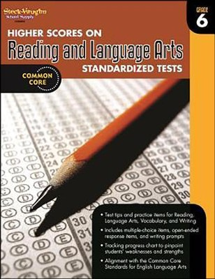 Higher Scores on Reading & Language Arts Standardized Tests Grade 6 (2012 Edition)  -