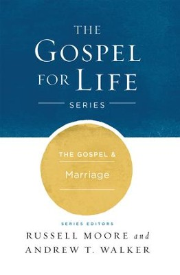 The Gospel & Marriage - eBook  -     By: Russell Moore, Andrew T. Walker