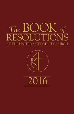 The Book of Resolutions of The United Methodist Church 2016 - eBook  -     By: United Methodist Church