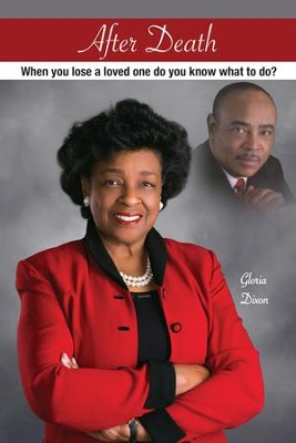 After Death: When you lose a loved one do you know what to do? - eBook  -     By: Gloria Dixon