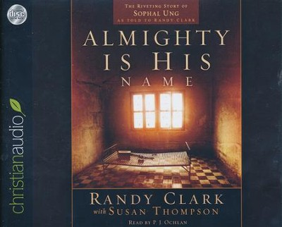 Almighty Is His Name: The Riveting Story of SoPhal Ung - unabridged audio book on CD  -     Narrated By: P.J. Ochlan     By: Randy Clark