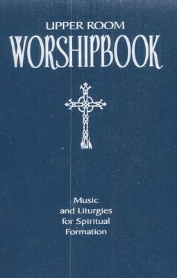 Upper Room Worshipbook: Music and Liturgies for Spiritual Formation, softcover  -     By: Elise S. Eslinger
