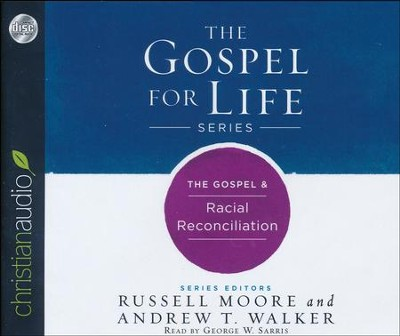 The Gospel & Racial Reconciliation - unabridged audio book on CD  -     Narrated By: George W. Sarris     By: Russell Moore, Andrew T. Walker