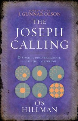 The Joseph Calling: Six Stages to Understand, Navigate, and Fulfill Your Purpose - eBook  -     By: Os Hillman