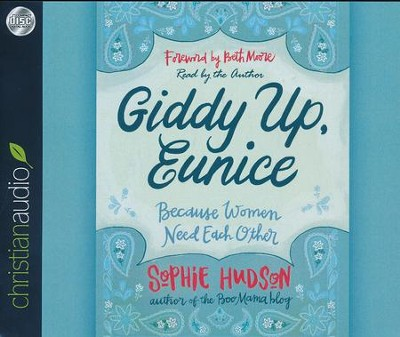 Giddy Up, Eunice: Because Women Need Each Other - unabridged audio book on CD  -     Narrated By: Sophie Hudson     By: Sophie Hudson