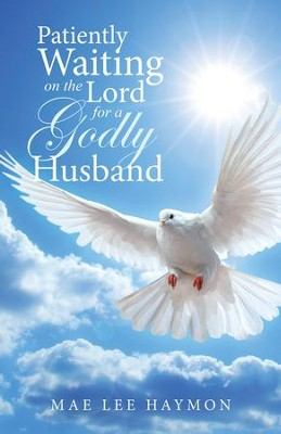 Patiently Waiting on the Lord for a Godly Husband - eBook  -     By: Mae Lee Haymon