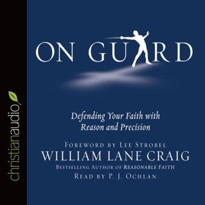 On Guard: Defending Your Faith with Reason and Precision - unabridged audio book on CD  -     Narrated By: P.J. Ochlan     By: William Lane Craig