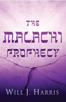 The Malachi Prophecy - eBook  -     By: Will J. Harris