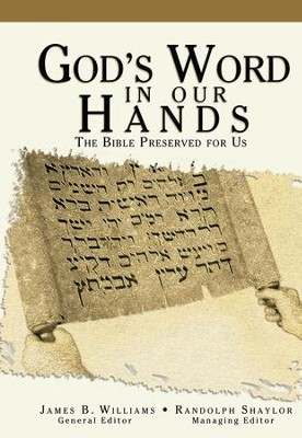 God's Word in Our Hands: The Bible Preserved for Us - eBook  -     By: James B. Williams