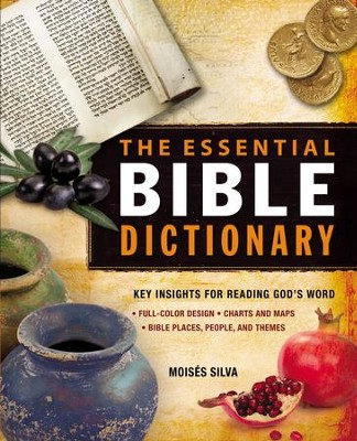 The Essential Bible Dictionary: Key Insights for Reading God's Word - eBook  -     By: Moises Silva