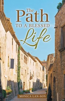 The Path to a Blessed Life - eBook  -     By: Monica Lan-Son