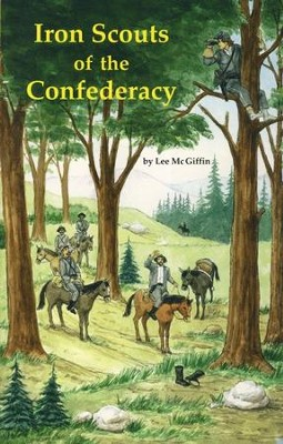 Iron Scouts of the Condederacy, Grades 5-7   -     By: Lee McGiffin