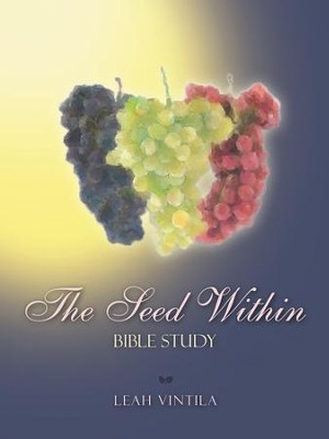 The Seed Within: Bible Study - eBook  -     By: Leah Vintila