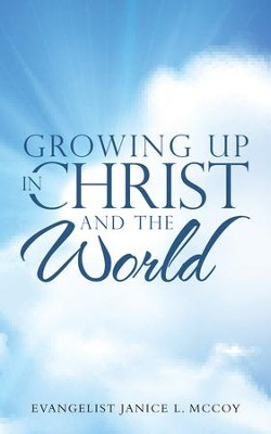 Growing up in Christ and the World - eBook  -     By: Janice L. McCoy